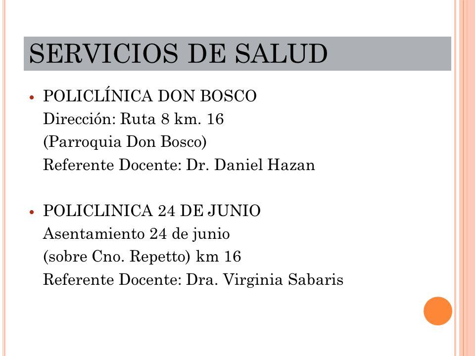 SERVICIOS DE SALUD POLICLÍNICA DON BOSCO Dirección: Ruta 8 km. 16