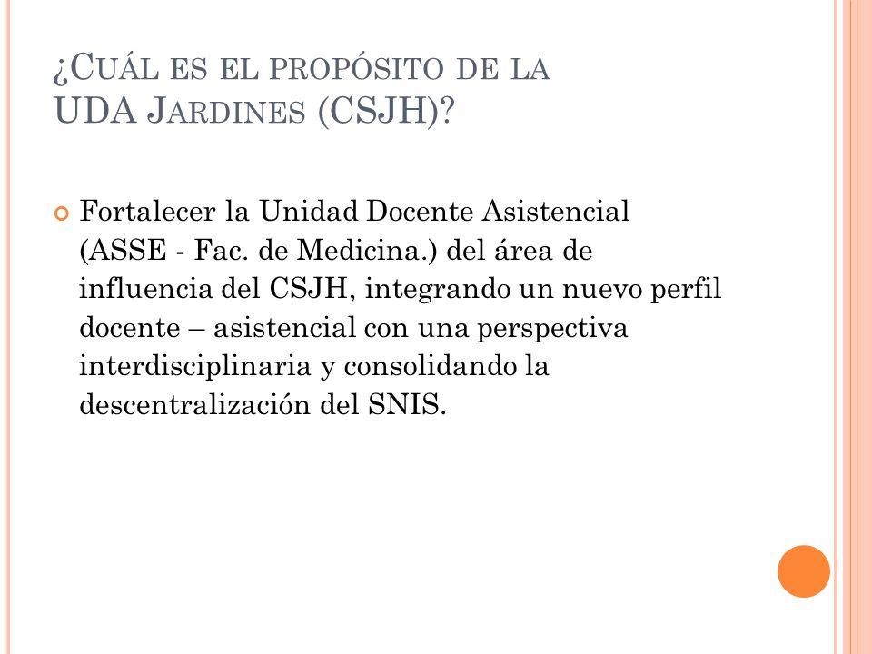 ¿Cuál es el propósito de la UDA Jardines (CSJH)