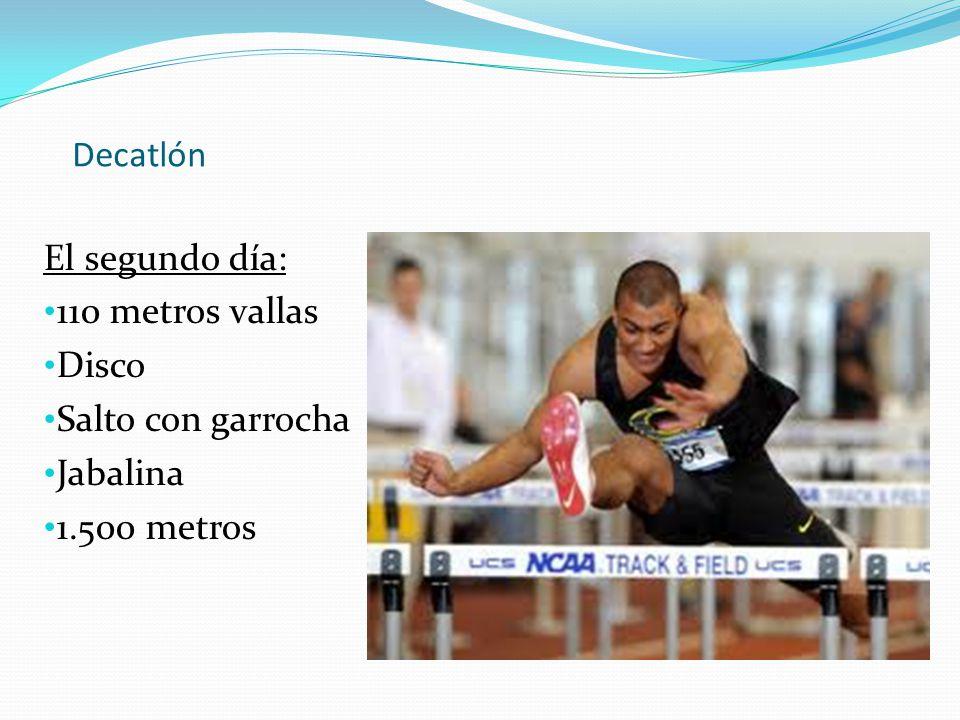 Decatlón El segundo día: 110 metros vallas Disco Salto con garrocha Jabalina 1.500 metros