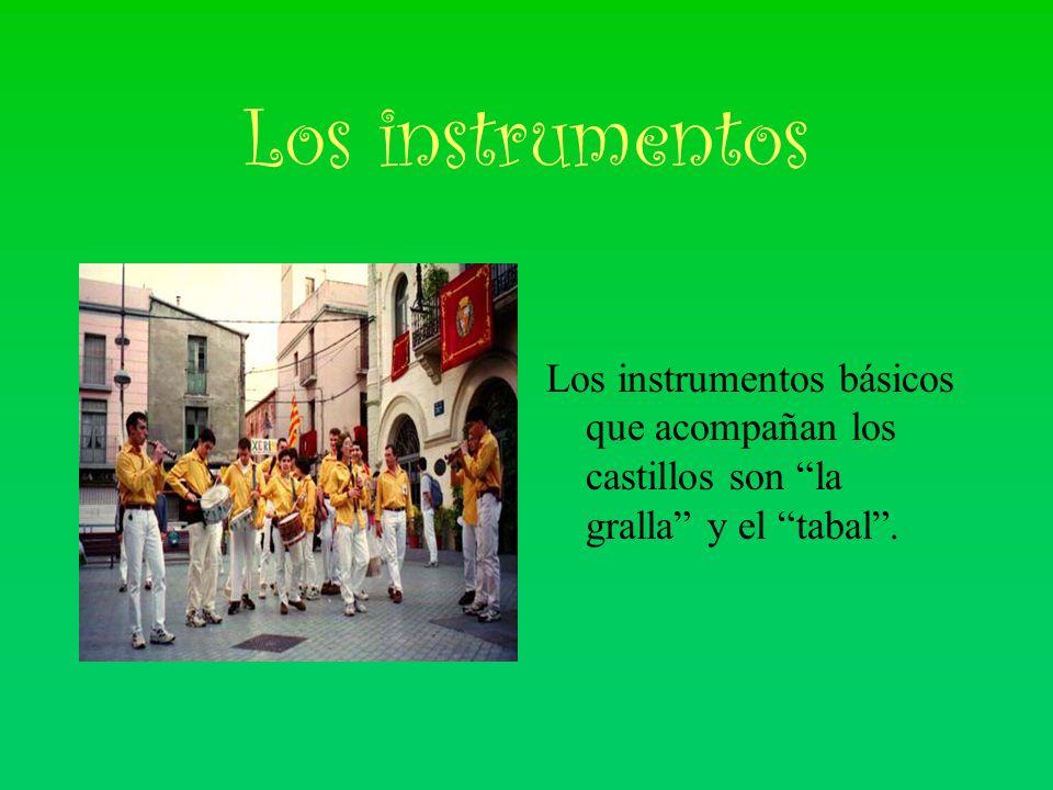 Los instrumentos Los instrumentos básicos que acompañan los castillos son la gralla y el tabal .