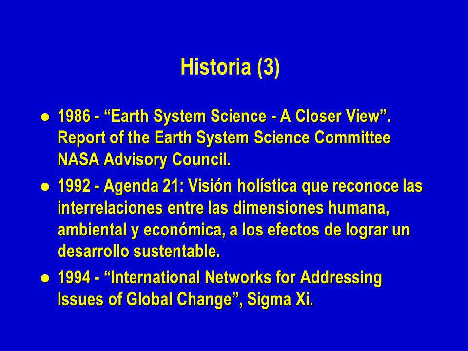 Historia (3) 1986 - Earth System Science - A Closer View . Report of the Earth System Science Committee NASA Advisory Council.