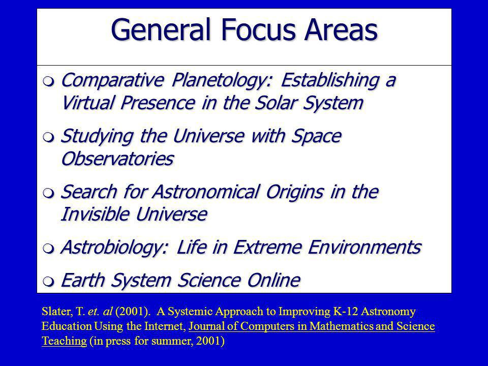 General Focus Areas Comparative Planetology: Establishing a Virtual Presence in the Solar System. Studying the Universe with Space Observatories.