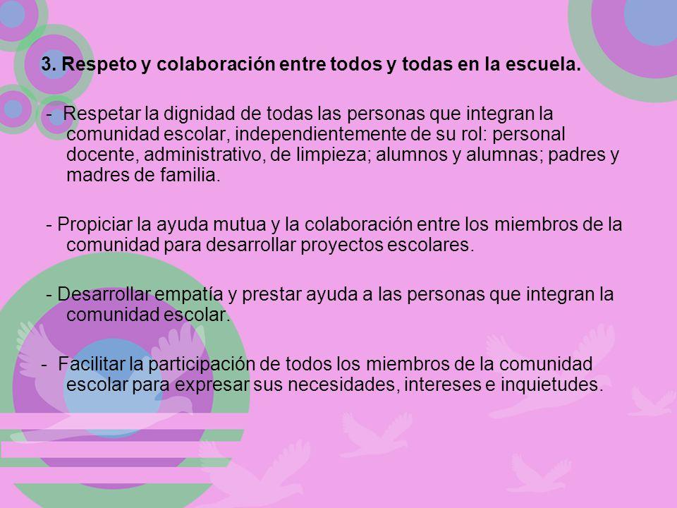 3. Respeto y colaboración entre todos y todas en la escuela.