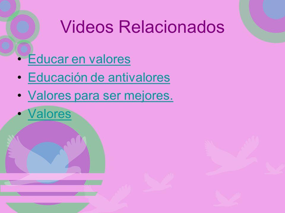 Videos Relacionados Educar en valores Educación de antivalores