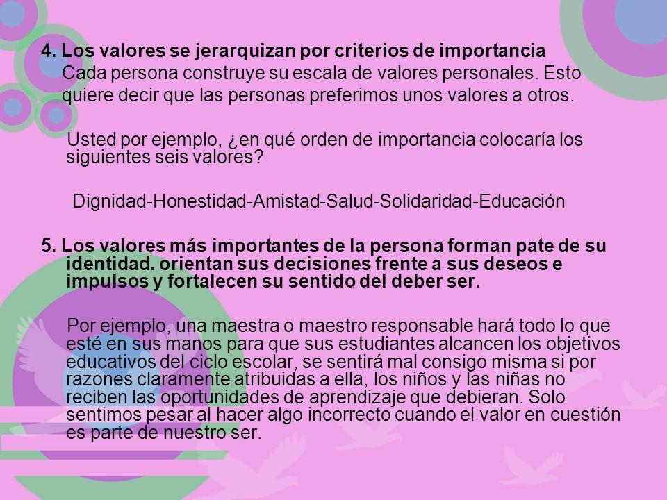 4. Los valores se jerarquizan por criterios de importancia
