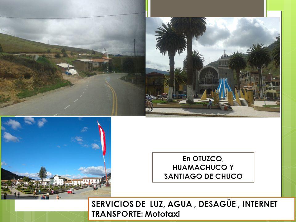 En OTUZCO, HUAMACHUCO Y SANTIAGO DE CHUCO