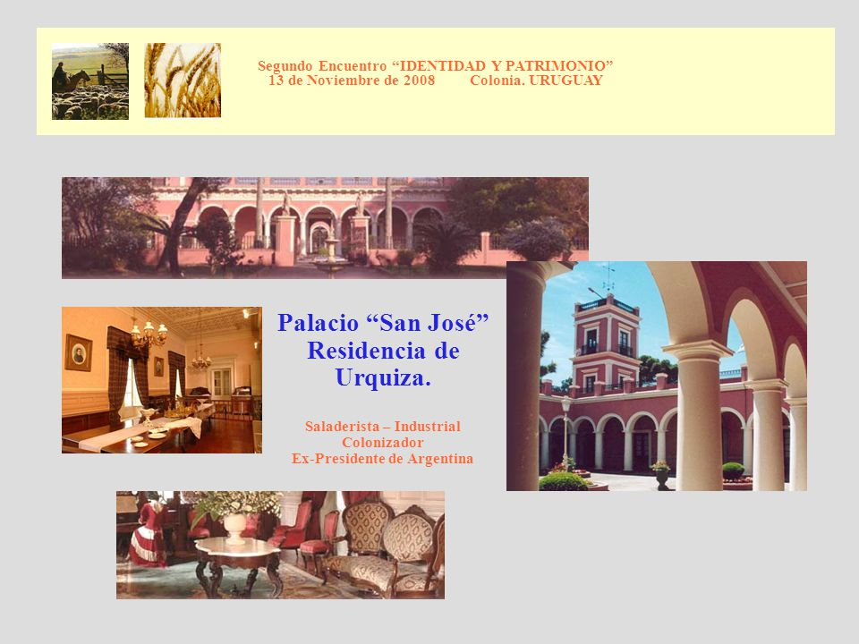 Palacio San José Residencia de Urquiza.