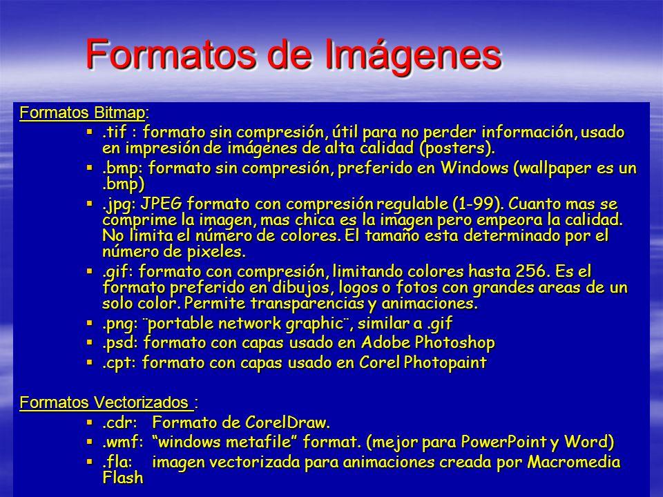 Formatos de Imágenes Formatos Bitmap: