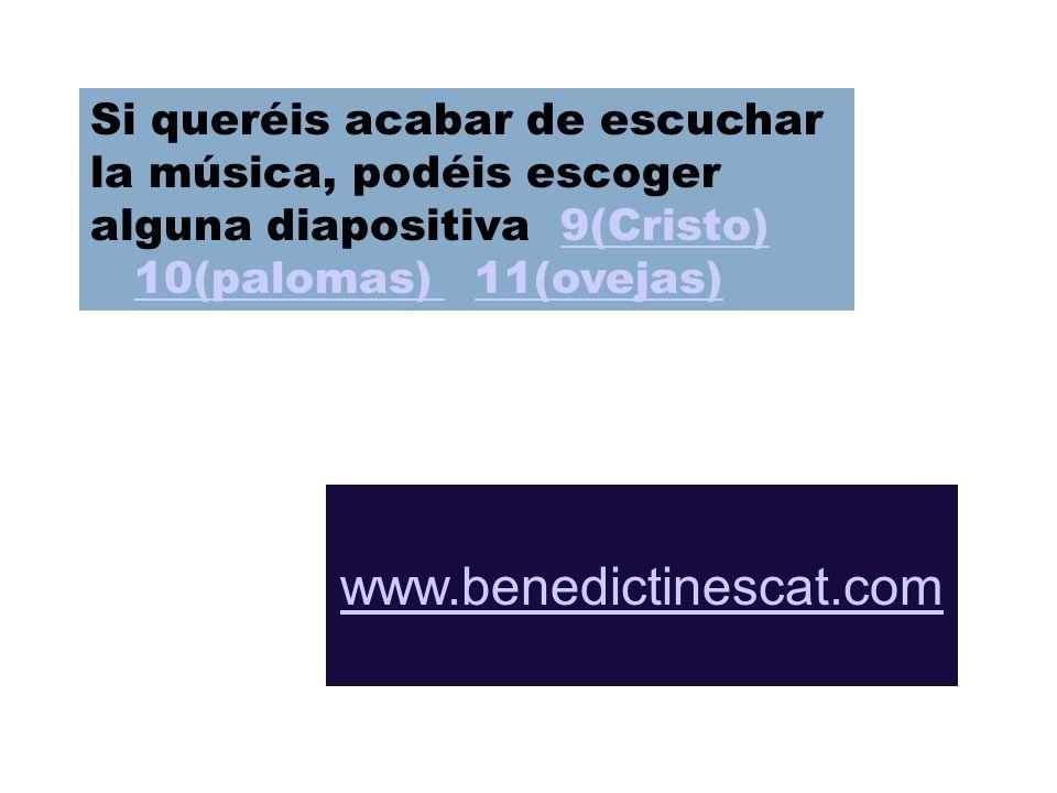 Si queréis acabar de escuchar la música, podéis escoger alguna diapositiva 9(Cristo) 10(palomas) 11(ovejas)