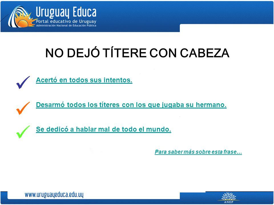 NO DEJÓ TÍTERE CON CABEZA