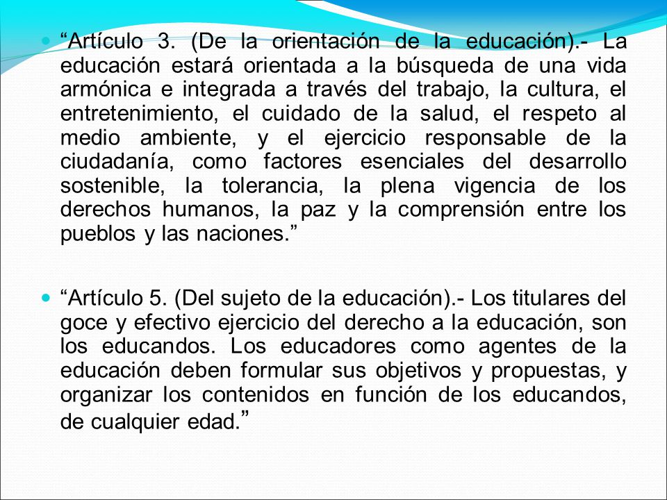 Artículo 3. (De la orientación de la educación)