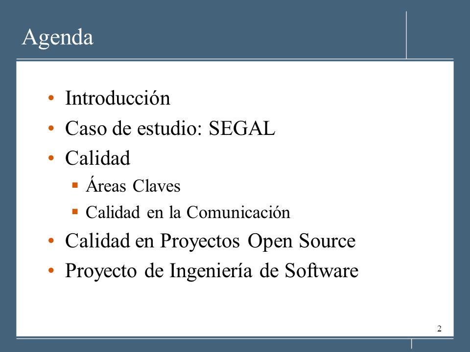 Agenda Introducción Caso de estudio: SEGAL Calidad