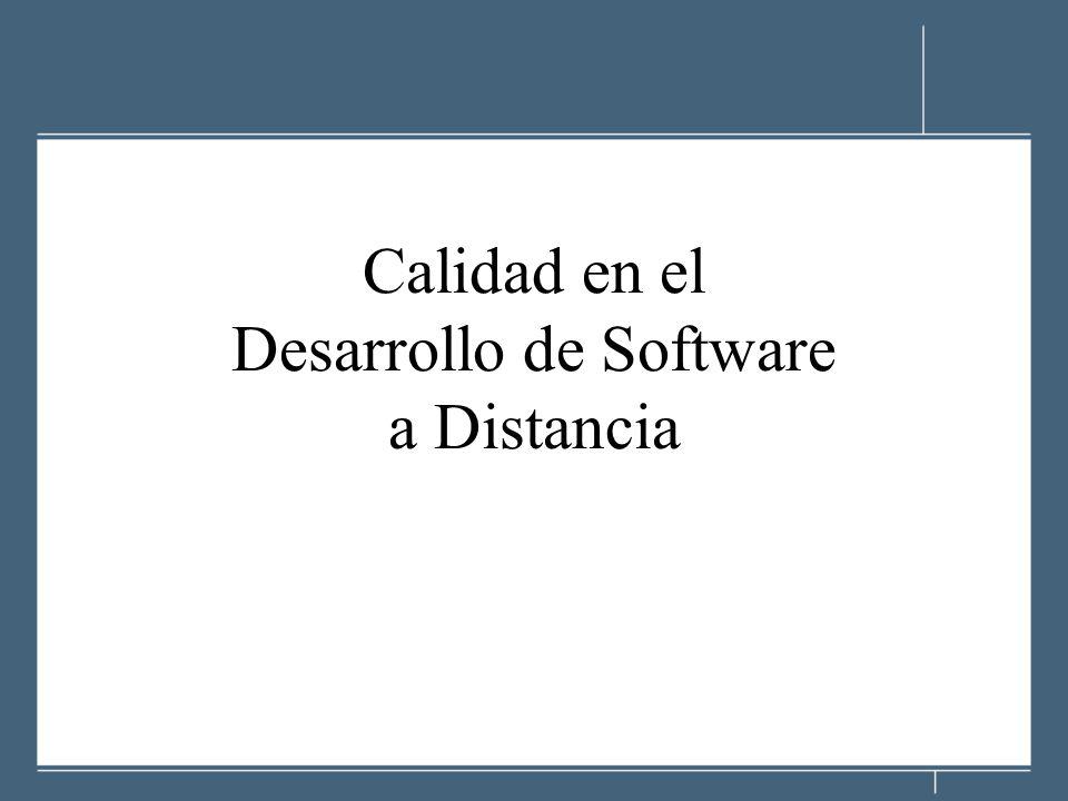 Calidad en el Desarrollo de Software a Distancia