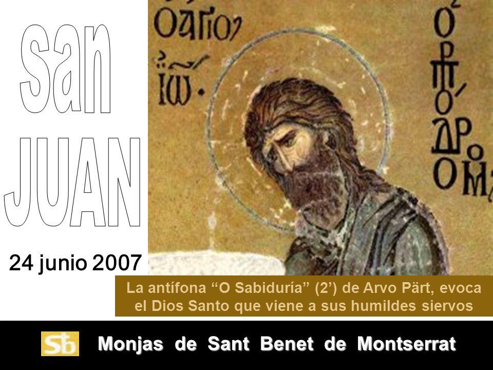 San JUAN 24 junio 2007 Monjas de Sant Benet de Montserrat