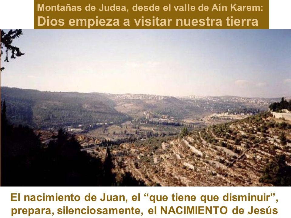 Montañas de Judea, desde el valle de Ain Karem: Dios empieza a visitar nuestra tierra