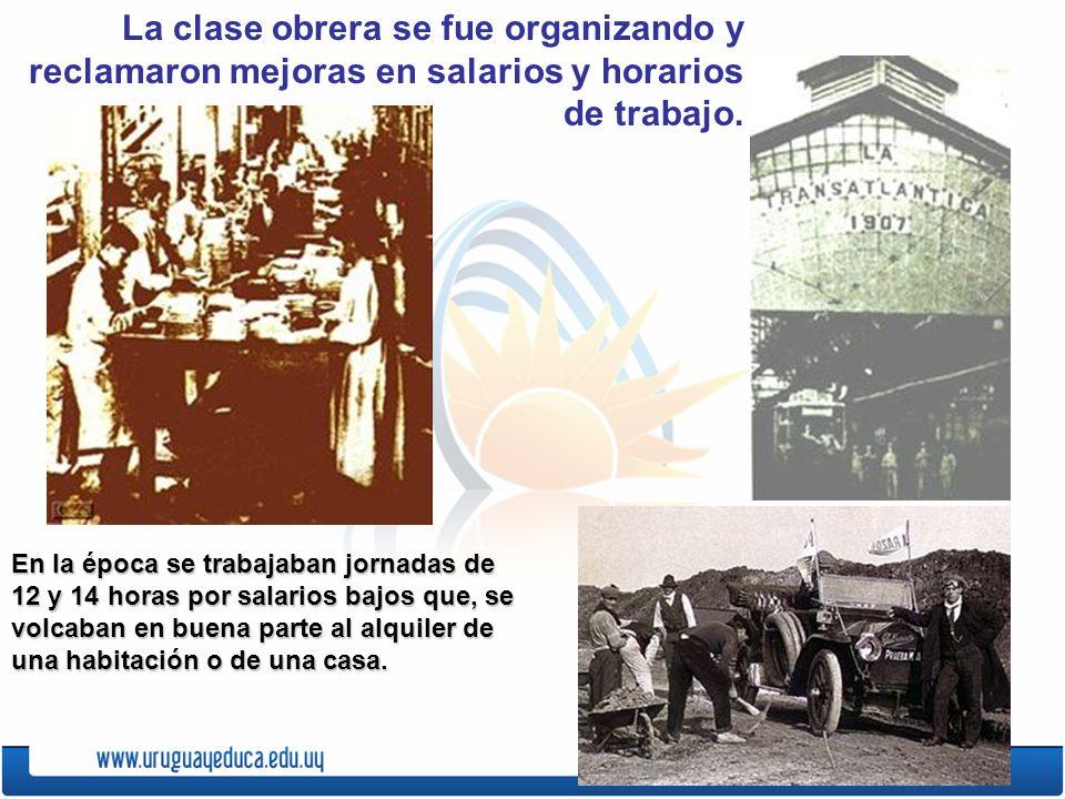 La clase obrera se fue organizando y reclamaron mejoras en salarios y horarios de trabajo.