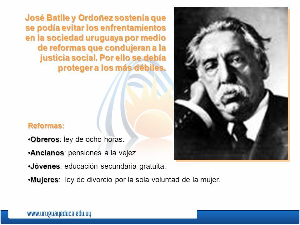 José Batlle y Ordoñez sostenía que se podía evitar los enfrentamientos en la sociedad uruguaya por medio de reformas que condujeran a la justicia social. Por ello se debía proteger a los más débiles.