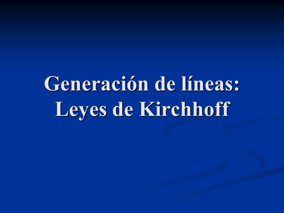 Generación de líneas: Leyes de Kirchhoff