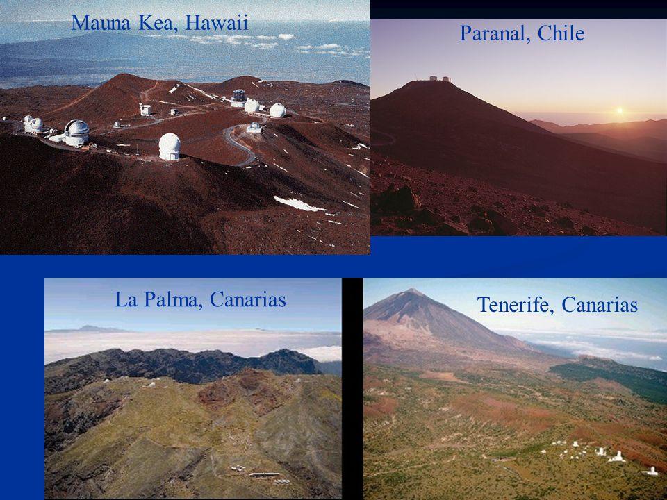 Mauna Kea, Hawaii Paranal, Chile La Palma, Canarias Tenerife, Canarias