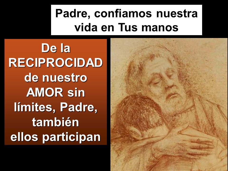 Padre, confiamos nuestra vida en Tus manos