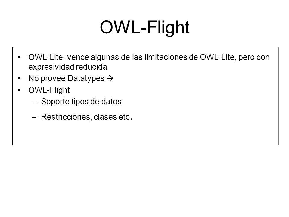OWL-Flight OWL-Lite- vence algunas de las limitaciones de OWL-Lite, pero con expresividad reducida.