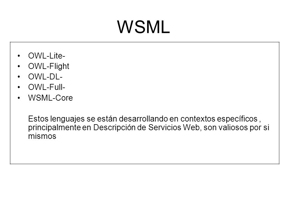 WSML OWL-Lite- OWL-Flight OWL-DL- OWL-Full- WSML-Core