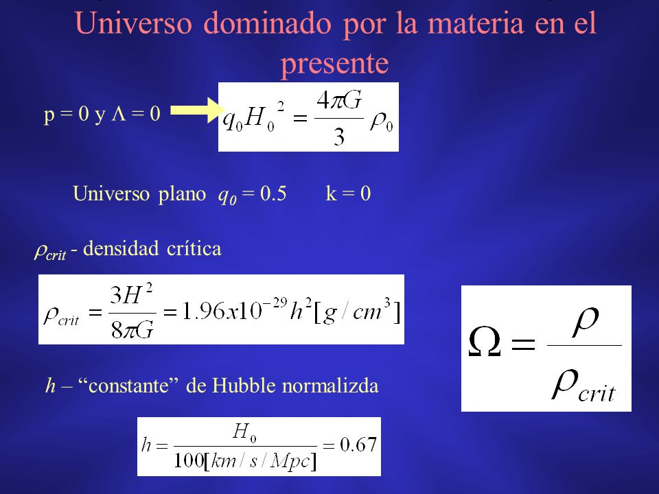 Universo dominado por la materia en el presente
