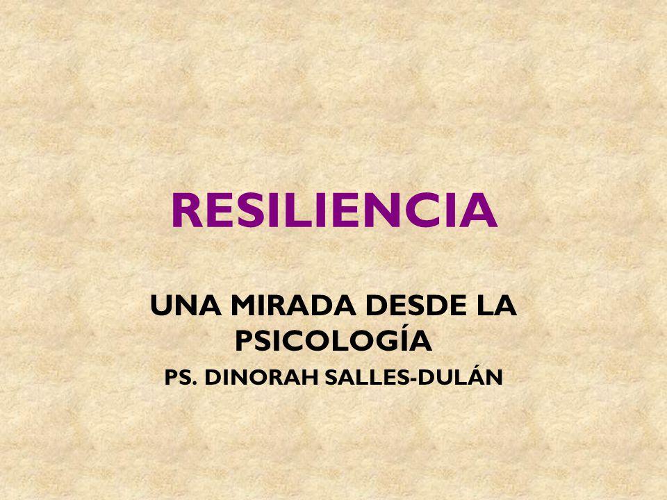 UNA MIRADA DESDE LA PSICOLOGÍA PS. DINORAH SALLES-DULÁN