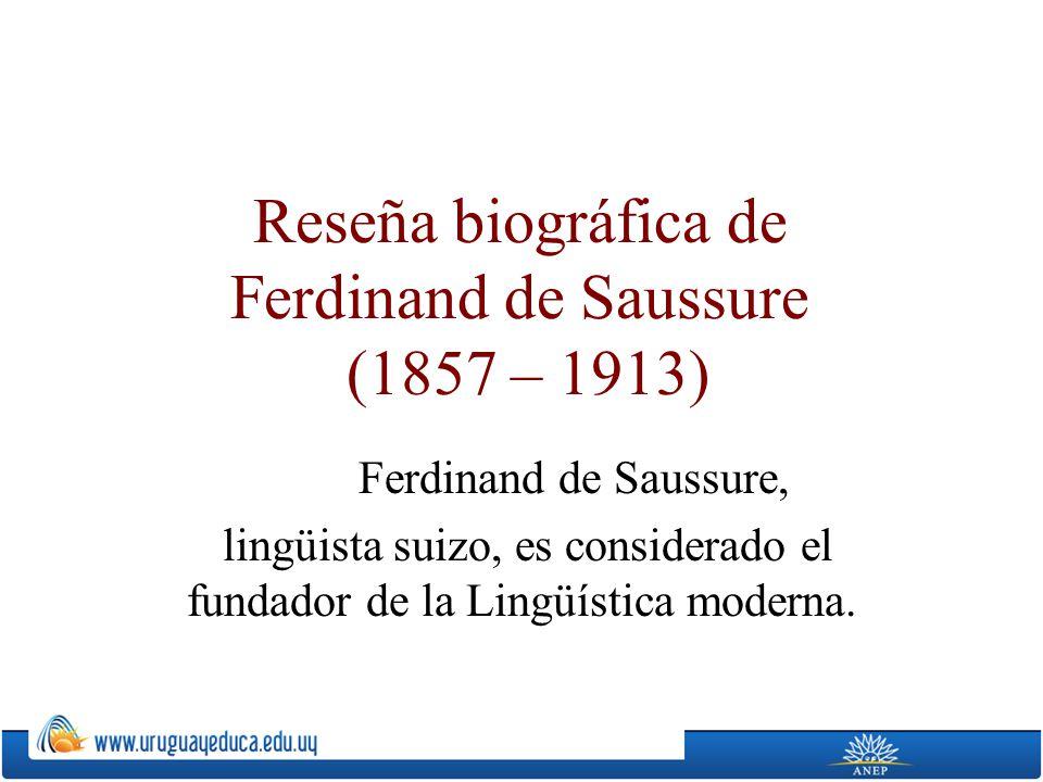 Reseña biográfica de Ferdinand de Saussure (1857 – 1913)