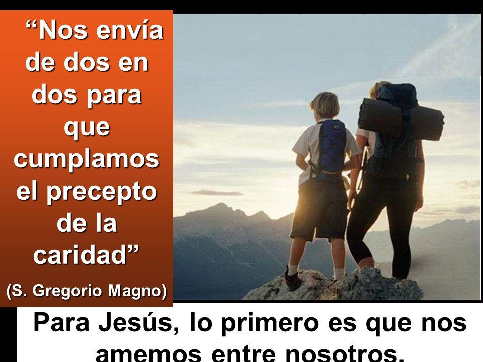 Para Jesús, lo primero es que nos amemos entre nosotros.