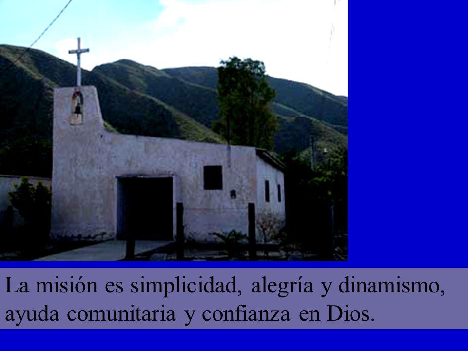 La misión es simplicidad, alegría y dinamismo, ayuda comunitaria y confianza en Dios.