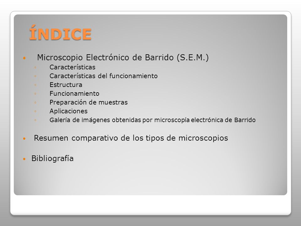 ÍNDICE Microscopio Electrónico de Barrido (S.E.M.)