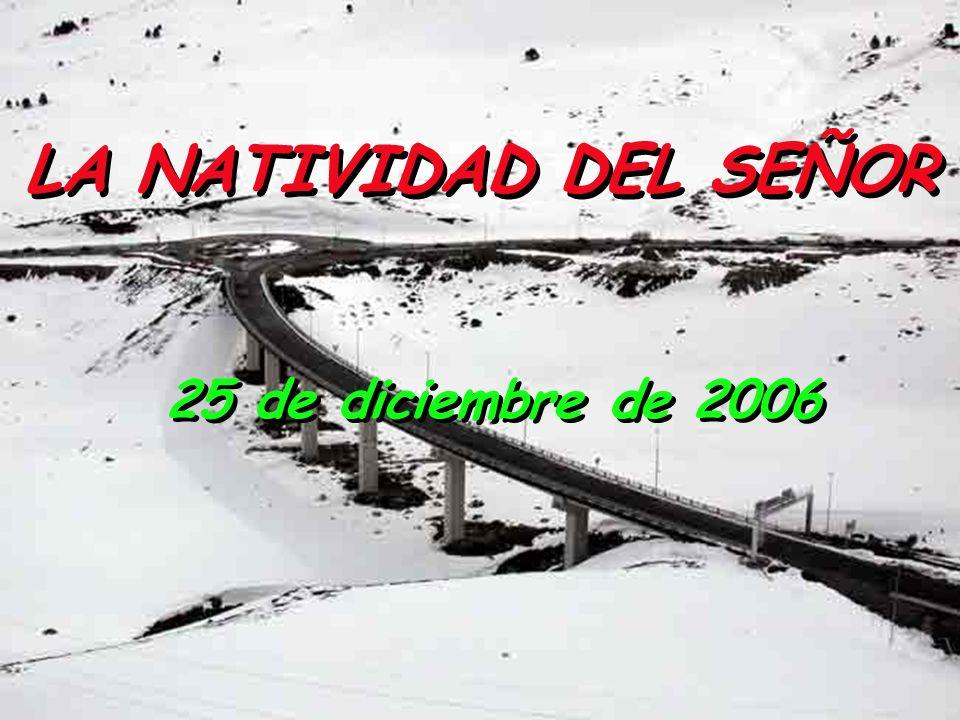 LA NATIVIDAD DEL SEÑOR 25 de diciembre de 2006