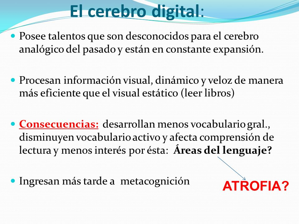 El cerebro digital: ATROFIA