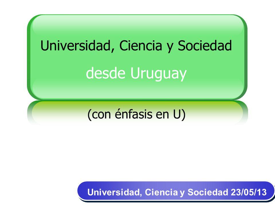 Universidad, Ciencia y Sociedad 23/05/13