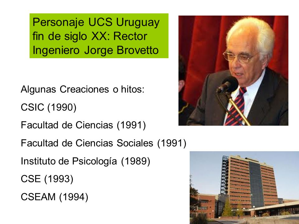 Personaje UCS Uruguay fin de siglo XX: Rector Ingeniero Jorge Brovetto