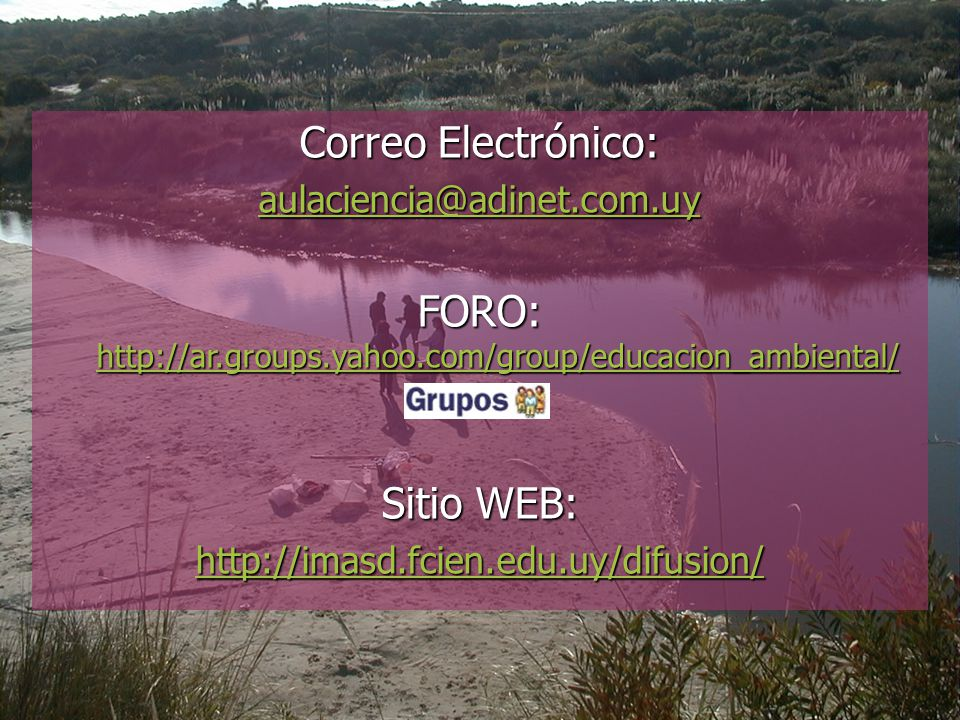 FORO: http://ar.groups.yahoo.com/group/educacion_ambiental/