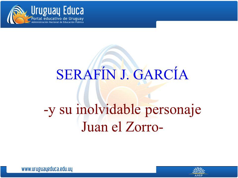 SERAFÍN J. GARCÍA -y su inolvidable personaje Juan el Zorro-
