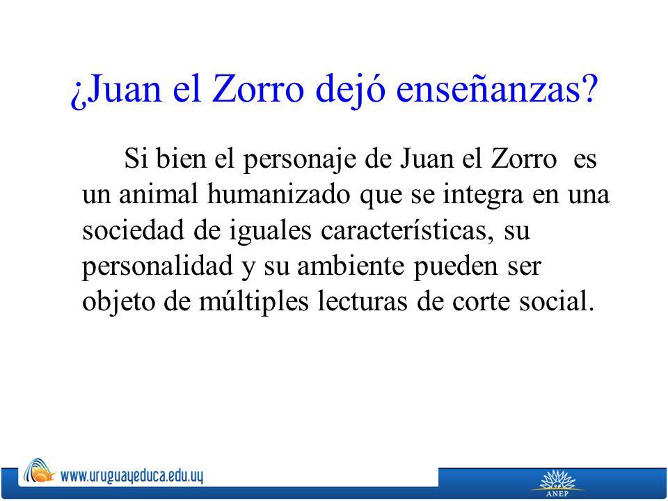 ¿Juan el Zorro dejó enseñanzas