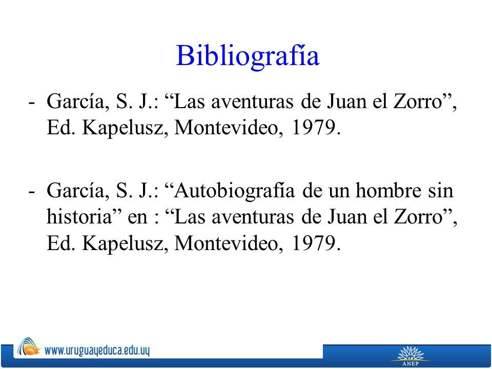 Bibliografía García, S. J.: Las aventuras de Juan el Zorro , Ed. Kapelusz, Montevideo, 1979.