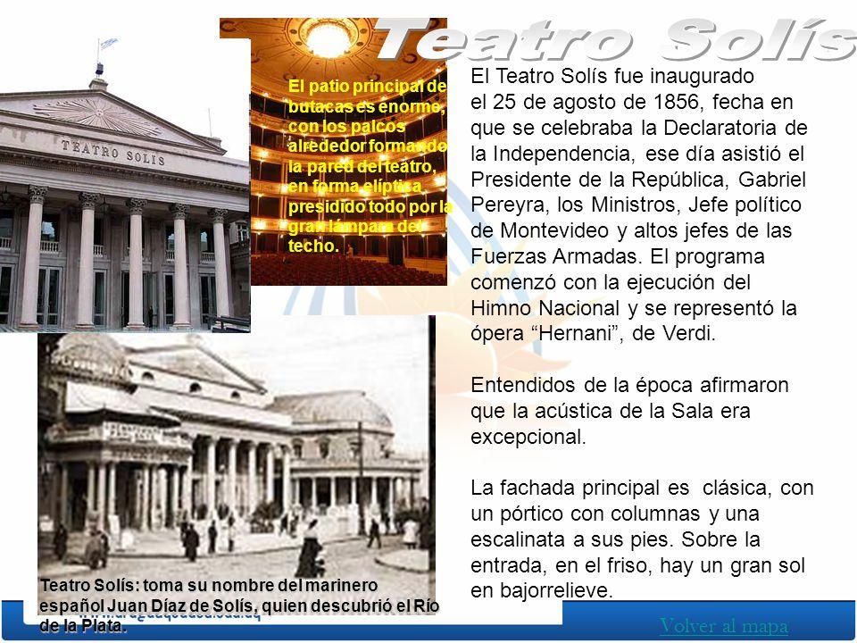 Teatro Solís El Teatro Solís fue inaugurado