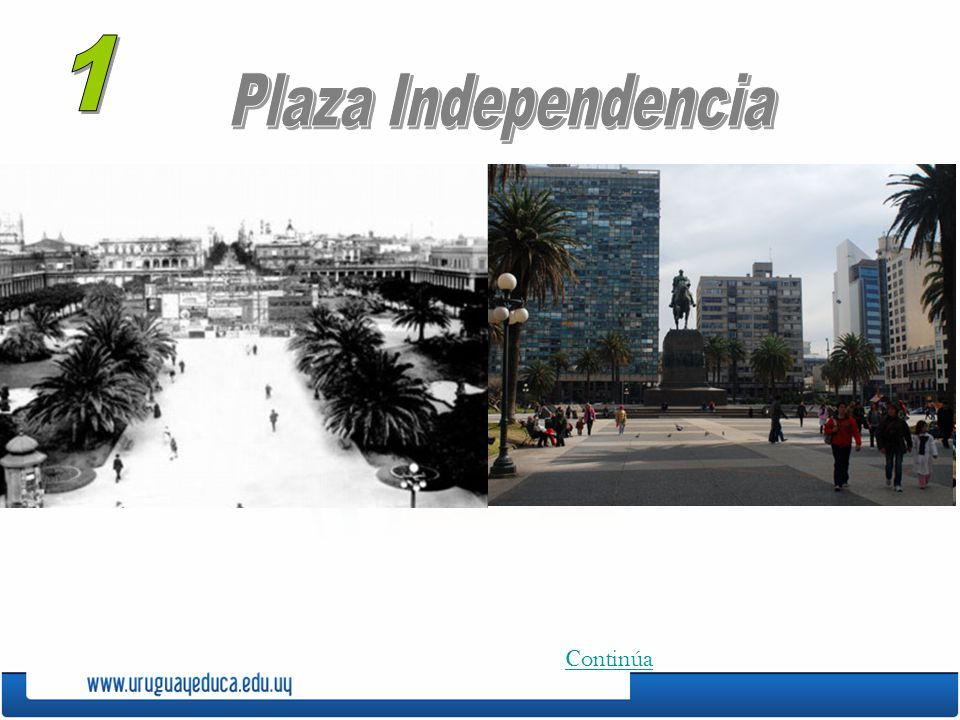 1 Plaza Independencia Continúa