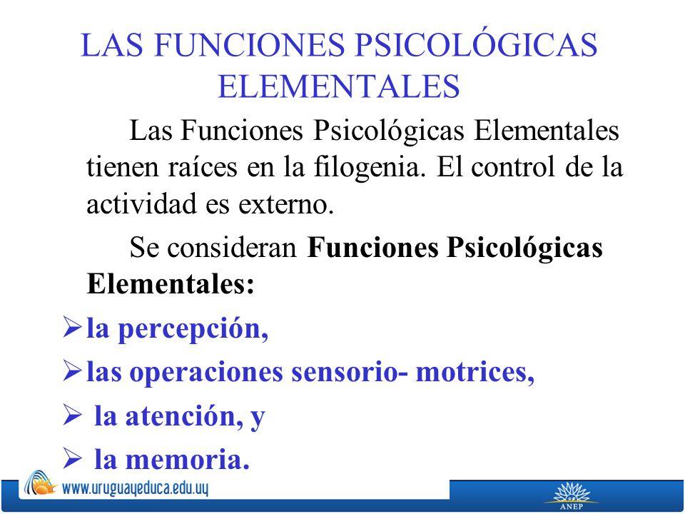 LAS FUNCIONES PSICOLÓGICAS ELEMENTALES