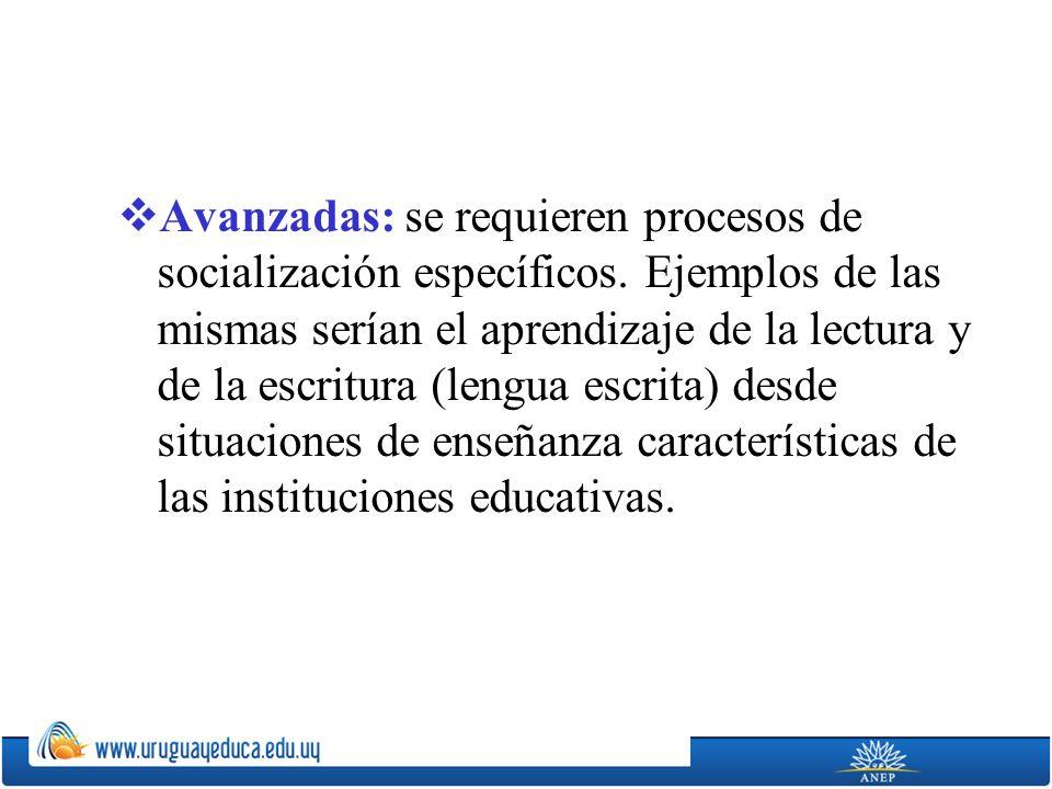 Avanzadas: se requieren procesos de socialización específicos
