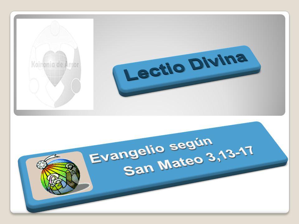 Lectio Divina Evangelio según San Mateo 3,13-17