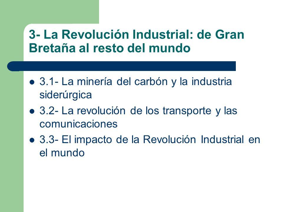 3- La Revolución Industrial: de Gran Bretaña al resto del mundo