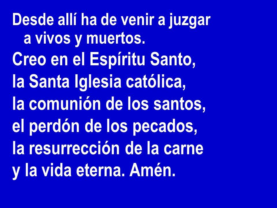 Creo en el Espíritu Santo, la Santa Iglesia católica,