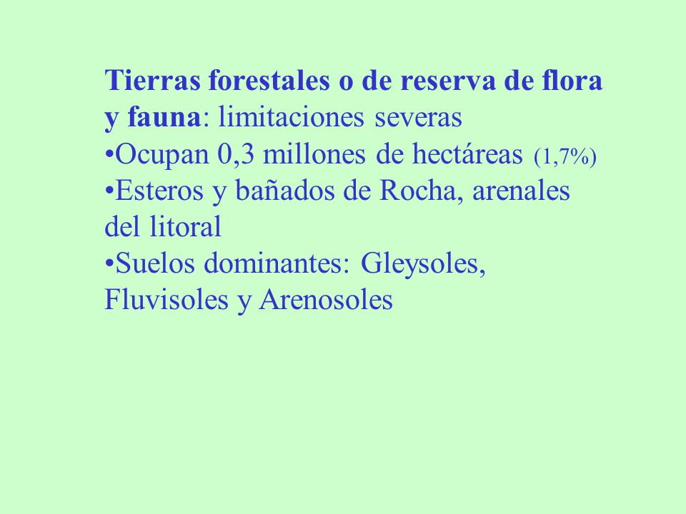 Tierras forestales o de reserva de flora y fauna: limitaciones severas