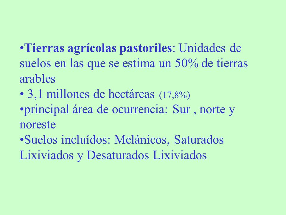 Tierras agrícolas pastoriles: Unidades de suelos en las que se estima un 50% de tierras arables