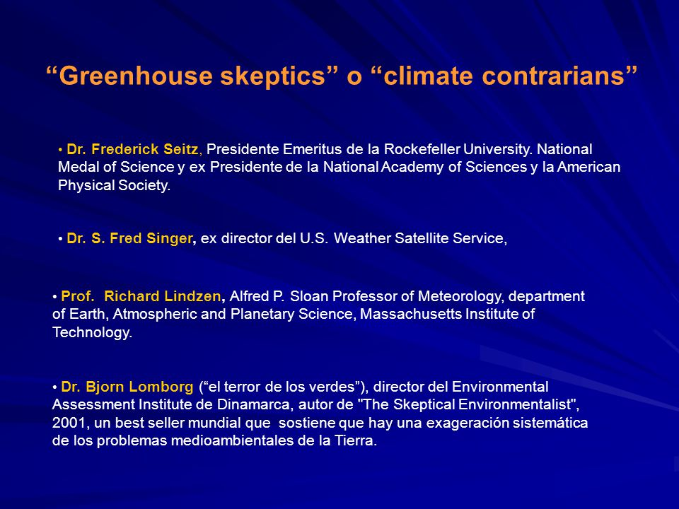 Greenhouse skeptics o climate contrarians